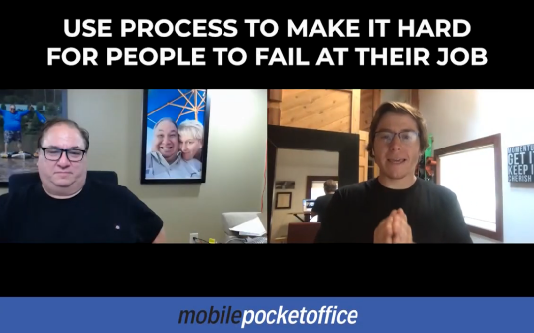 Use process to make it hard for people to fail at their job