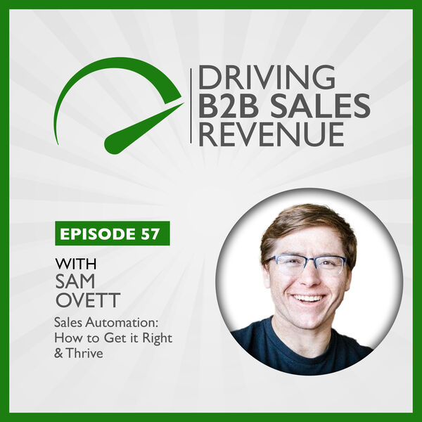 Sales Automation: How to Get it Right & Thrive. By Driving B2B Sales Revenue Podcast.
